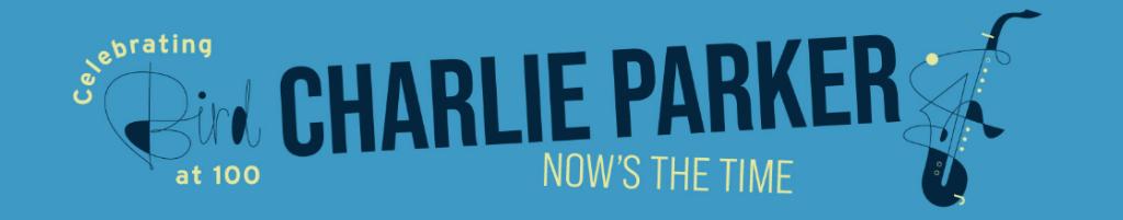 Charlie Parker's 100 birthday banner